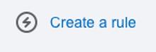 Create a Rule
